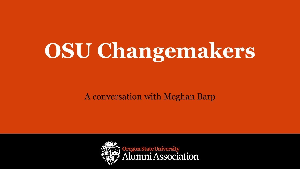 """""""OSU Changemakers, A conversation with Meghan Barp"""" with OSUAA logo"""