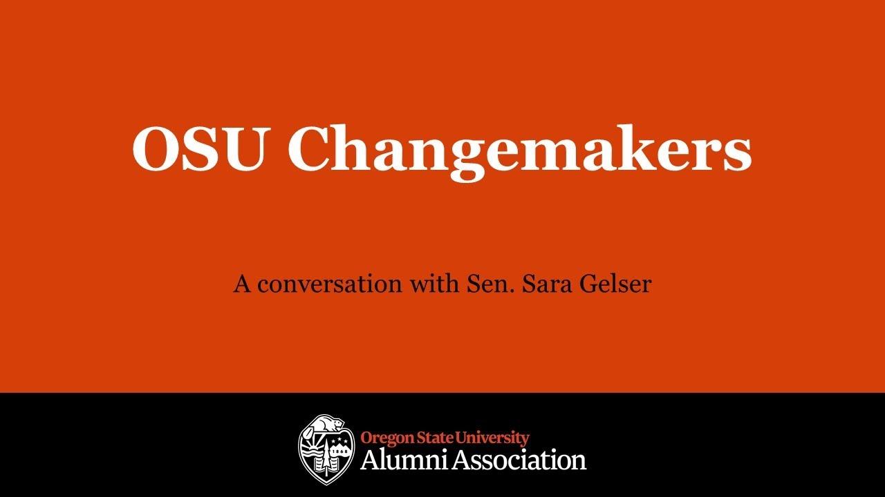 """OSU Changemakers, A conversation with Sen. Sara Gelser"" with OSUAA logo"
