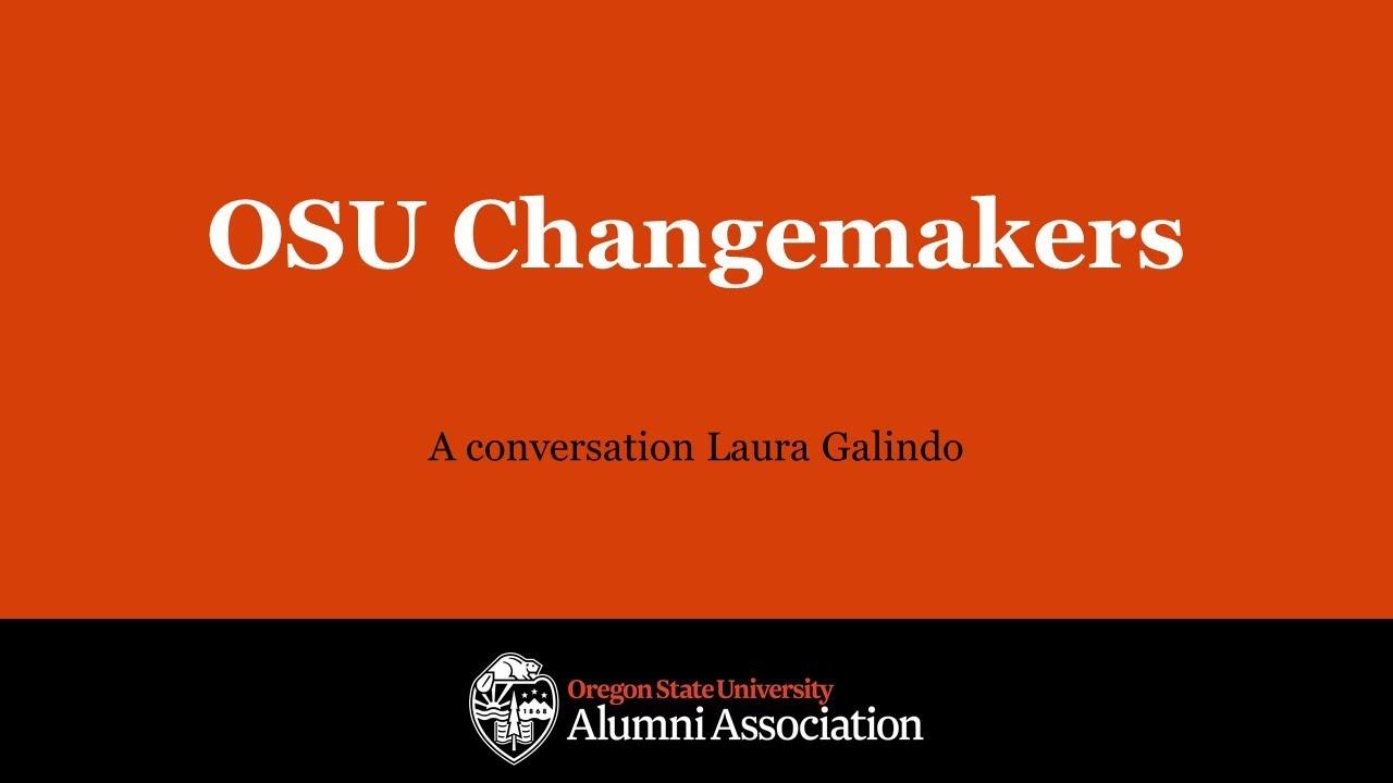 """OSU Changemakers, A conversation with Laura Galindo"" with OSUAA logo"